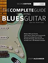 The Complete Guide to Playing Blues Guitar Part One - Rhythm Guitar: Master Blues Rhythm Guitar Playing (Play Blues Guitar...
