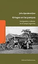 Gringos en las pampas: Inmigrantes y colonos en el campo argentino (Spanish Edition)