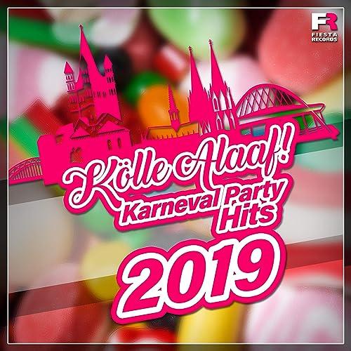Kölle Alaaf Karneval Party Hits 2019 Explicit Von Various Artists