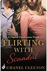 Flirting With Scandal: Capital Confessions 1 Kindle Edition