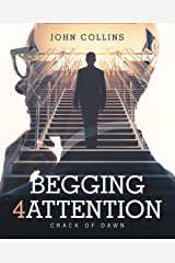 Begging 4 Attention: Crack of Dawn (English Edition) eBook Kindle