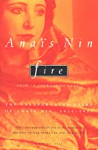 """Fire: From """"A Journal of Love"""": The Unexpurgated Diary of Anaïs Nin, 1934–1937 (English Edition)"""