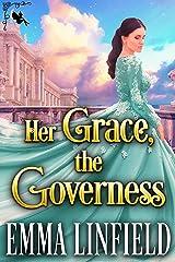 Her Grace, the Governess: A Historical Regency Romance Novel Kindle Edition