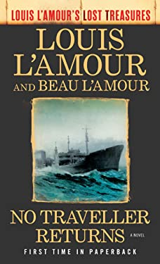 No Traveller Returns (Louis L'Amour's Lost Treasures): A Novel