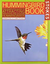 The Hummingbird Book: The Complete Guide to Attracting, Identifying, and Enjoying Hummingbirds