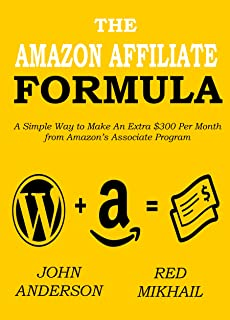 THE AMAZON AFFILIATE FORMULA: A Simple Way to Make An Extra $300 Per Month from Amazon's Associate Program (English Edition)