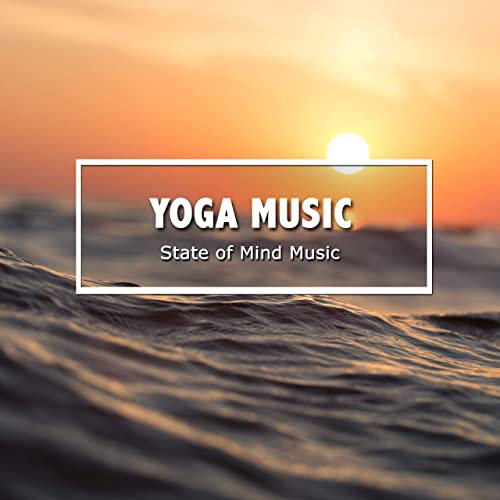 512c492fe3e4 2018 A Yoga Music Compilation - State of Mind Music by Meditation ...