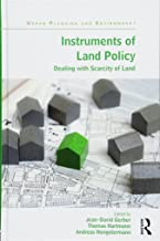 Instruments of Land Policy: Dealing with Scarcity of Land (Urban Planning and Environment)
