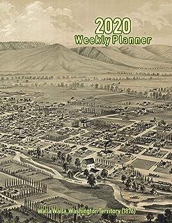 2020 Weekly Planner: Walla Walla, Washington Territory (1876): Vintage Panoramic Map Cover