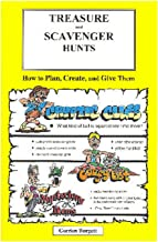 Treasure and Scavenger Hunts: How to Plan, Create, and Give Them (Treasure Hunt Series Book 1)