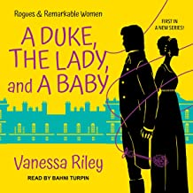 A Duke, the Lady, and a Baby: Rogues and Remarkable Women, Book 1