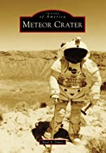Meteor Crater (Images of America) (English Edition)