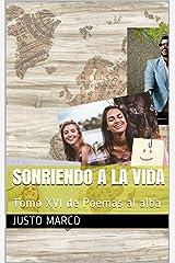 Sonriendo a la vida: Tomo XVI de Poemas al alba (Spanish Edition) Kindle Edition