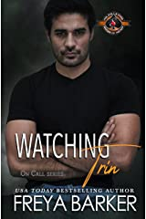 Watching Trin (Police and Fire: Operation Alpha) (On Call Book 7) Kindle Edition