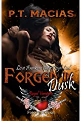 Forged In Dusk : Love Awakens Their Royal Soul! (Forged In Twilight Paranormal Romance Book 2) Kindle Edition