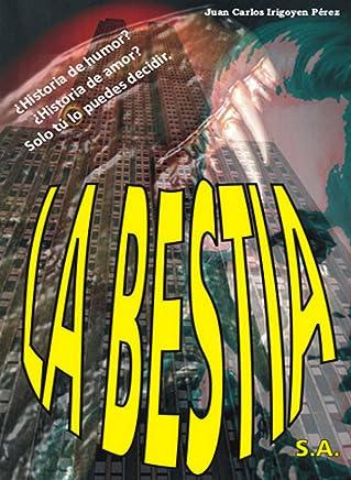 La Bestia S.A.: En un país imaginario llamado Escoña... (Spanish Edition)