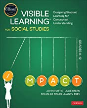 Visible Learning for Social Studies, Grades K-12: Designing Student Learning for Conceptual Understanding (Corwin Teaching...
