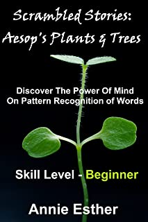 Scrambled Stories: Aesop's Plants & Trees (Annotated & Narrated in Scrambled Words) Skill Level - Beginner