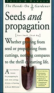 Smith & Hawken: Hands On Gardener: Seeds and Propagation (Smith & Hawken--The Hands-On Gardener)