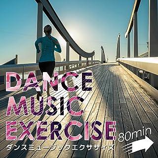 ダンスミュージックエクササイズ 80min ~きっちり走れるRUN EDM~ [Explicit]
