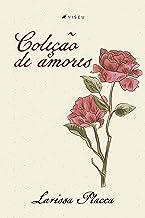 Coleção de amores (Portuguese Edition)