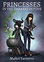 Princesses in the Darkest Depths (Princesses of the Pizza Parlor Book 7)