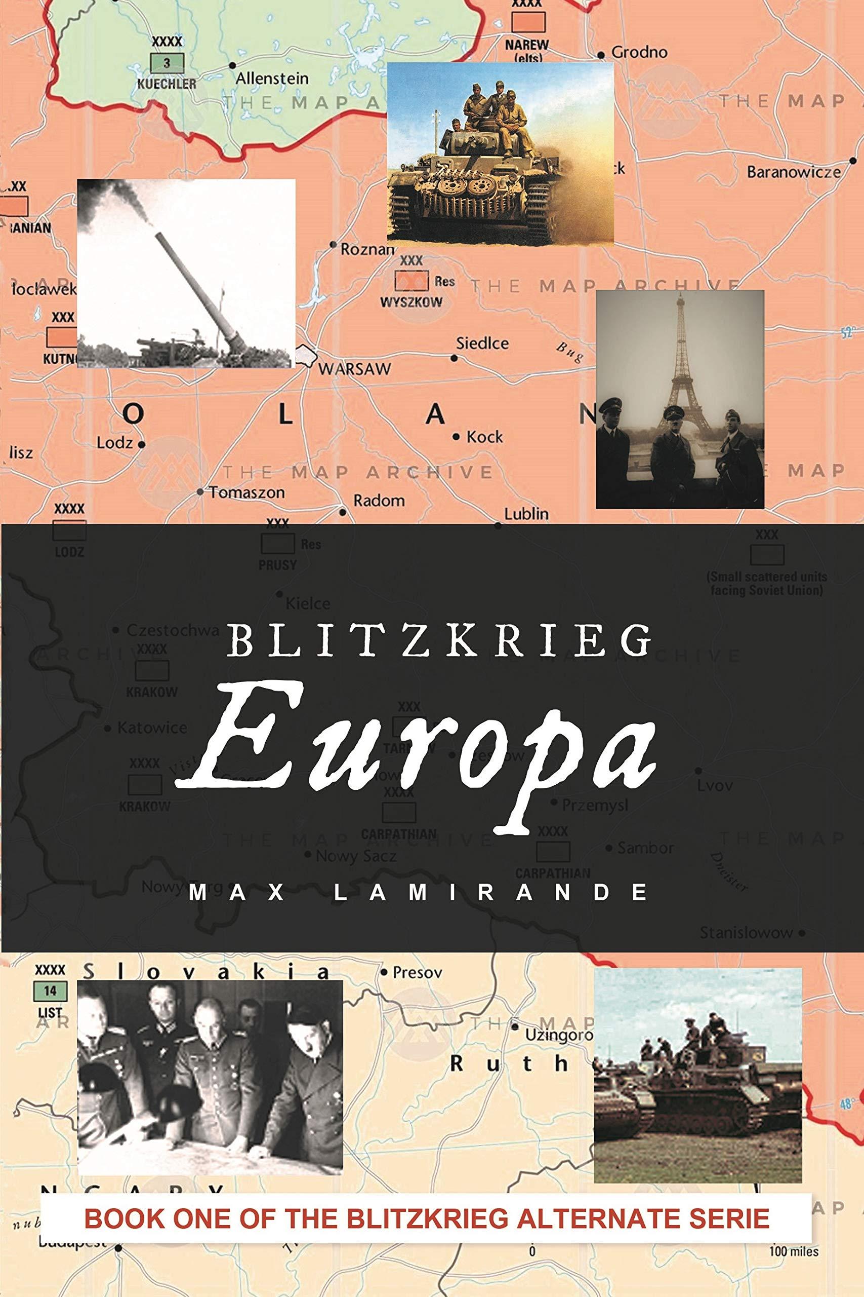 Blitzkrieg Europa: Book 1 of the Blitzkrieg Alternate serie