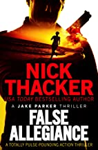 False Allegiance: A totally pulse-pounding action thriller (A Jake Parker Thriller)