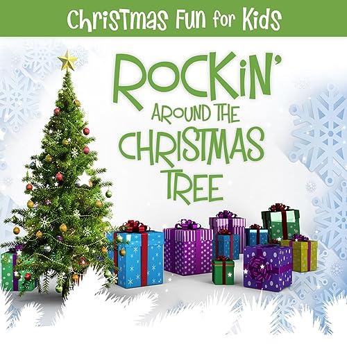 Rockin Around The Christmas Tree.Go Tell It On The Mountain Christmas Fun For Kids Rockin
