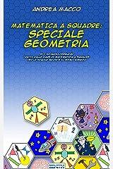 Matematica a Squadre: Speciale Geometria (Italian Edition) Kindle Edition