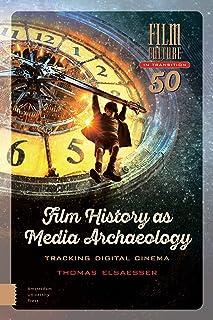 Film History as Media Archaeology: Tracking Digital Cinema
