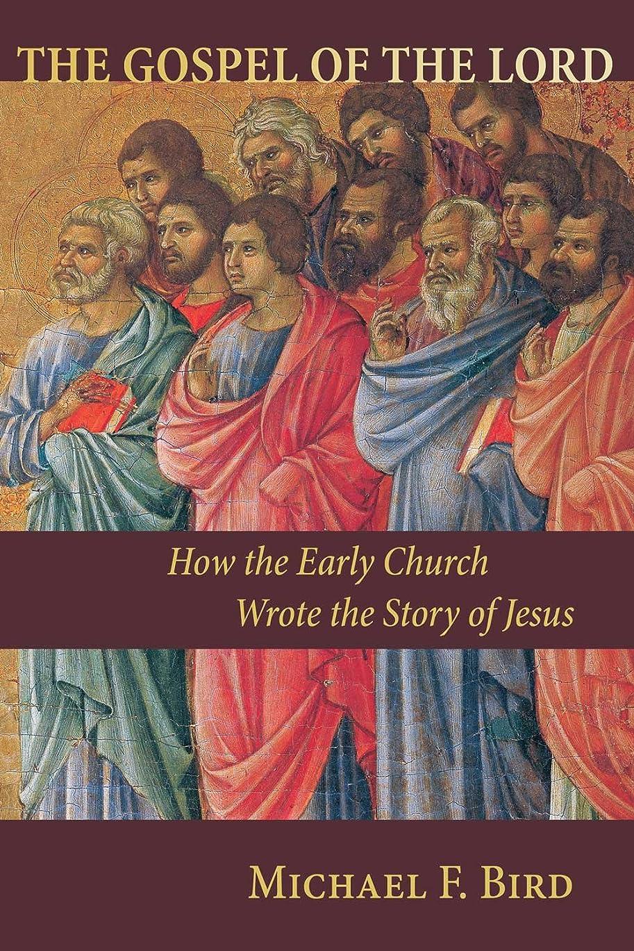 設計下手規模The Gospel of the Lord: How the Early Church Wrote the Story of Jesus (English Edition)