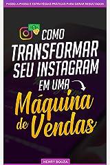Como Transformar seu Instagram em uma Máquina de Vendas eBook Kindle
