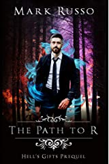 The Path to R (Hell's Gifts) Kindle Edition