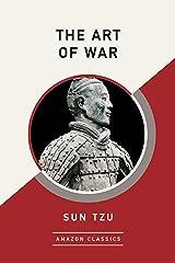 The Art of War (AmazonClassics Edition) Kindle Edition