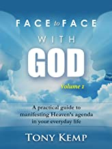 Face to Face With God (Heavenly Encounters Book 1)