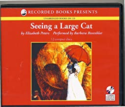 Seeing a Large Cat (An Amelia Peabody Mystery) (Unabridged)