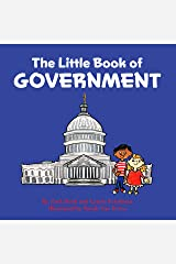 The Little Book of Government: (Children's Book about Government, Introduction to Government and How It Works, Children, Kids Ages 3 10, Preschool, Kindergarten, First Grade) Kindle Edition
