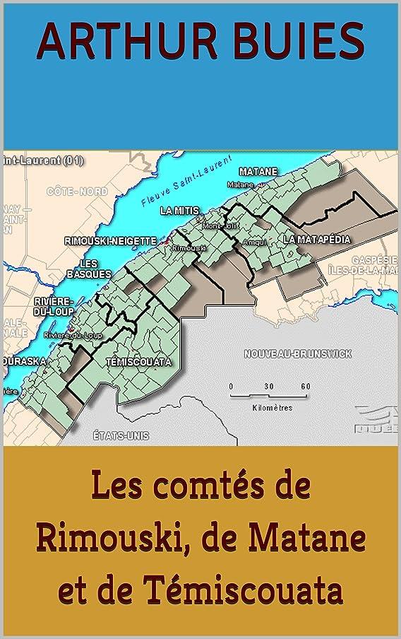 現代ヒギンズ均等にLes comtés de Rimouski, de Matane et de Témiscouata (French Edition)