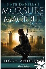 Morsure Magique: Kate Daniels, T1 Format Kindle