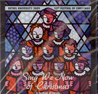 Sing We Now of Christmas: A Festival of Carols (Bethel University 2009 Festival of Christmas)