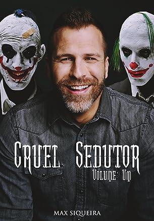 Cruel Sedutor: Volume Um