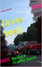 Drive Well: Reduce Traffic Jams