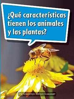 Science and Engineering Spanish Leveled Readers: Leveled Reader, on Level Grade 2 Book 080: ¿qué Características Tienen Los Animales Y Las Plantas?