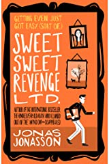 Sweet Sweet Revenge Ltd.: The latest hilarious feel-good fiction from the internationally bestselling Jonas Jonasson and the most fun you'll have in 2021 (English Edition) Format Kindle
