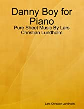 Danny Boy for Piano - Pure Sheet Music By Lars Christian Lundholm