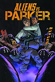 Aliens Vs Parker