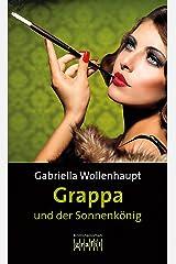 Grappa und der Sonnenkönig: Maria Grappas 29. Fall Kindle Ausgabe