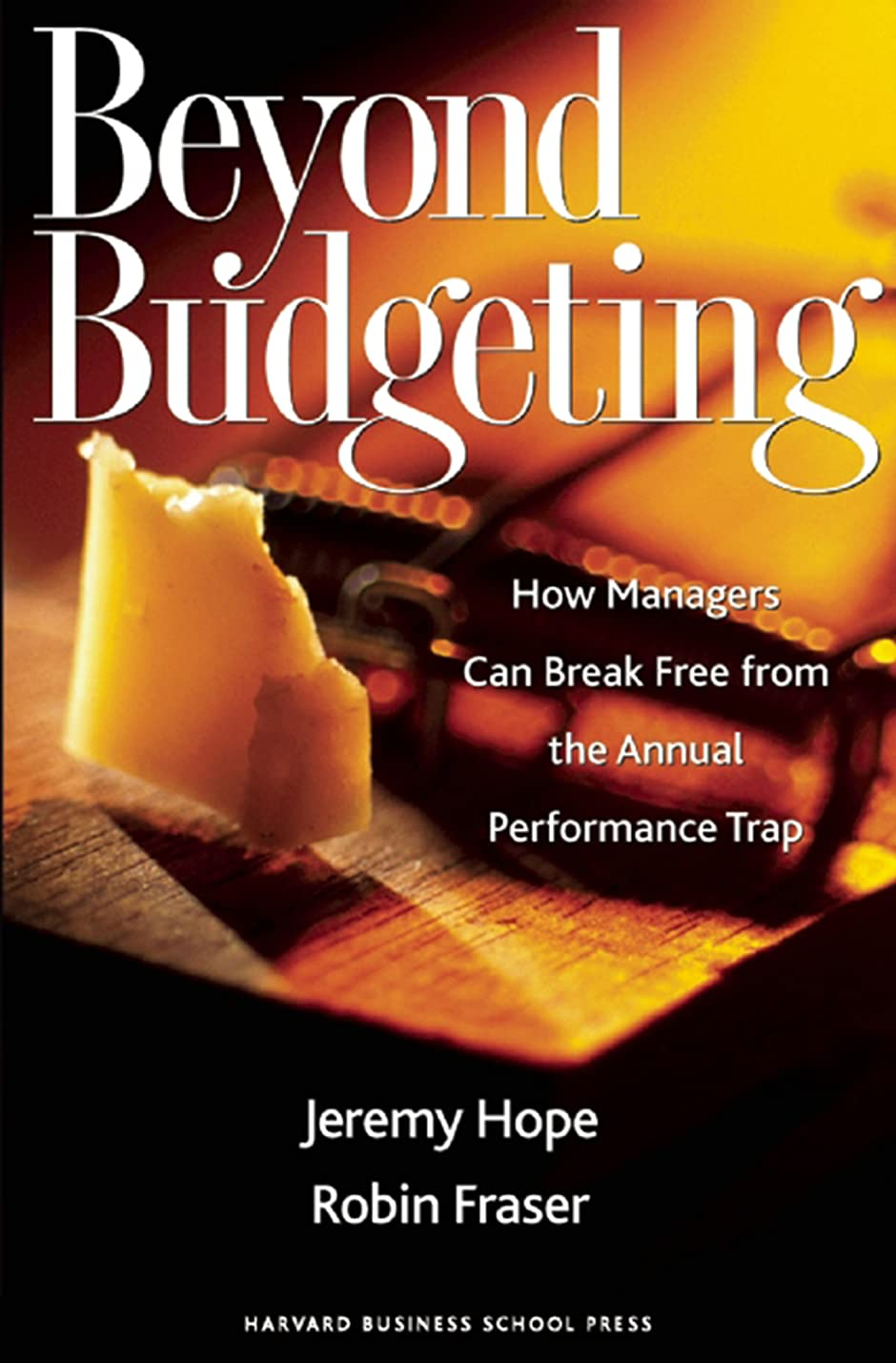 日食ダウン具体的にBeyond Budgeting: How Managers Can Break Free from the Annual Performance Trap (English Edition)