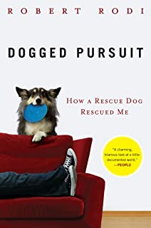 Dogged Pursuit: How a Rescue Dog Rescued Me (English Edition)